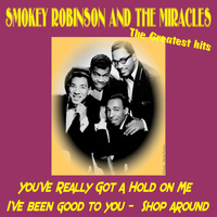 Smokey Robinson & The Miracles - Smokey Robinson and the Miracles - the Greatest Hits