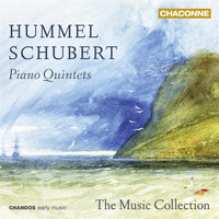 Music Collection, The - Hummel & Schubert: Piano Quintets