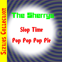 The Sherrys - Slop Time