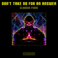 Claudio fiore - Don't Take No for an Answer