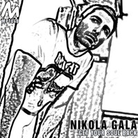 Nikola Gala - Get Your Soul Back