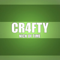 Cr4fty - Nick of Time