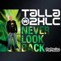 Talla 2XLC - Never Look Back (Club Mix)