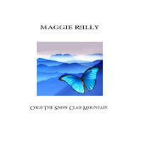 Maggie Reilly - Cold the Snow Clad Mountain