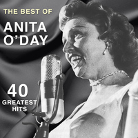 Anita O'Day - The Best of Anita O'day: 40 Greatest Hits