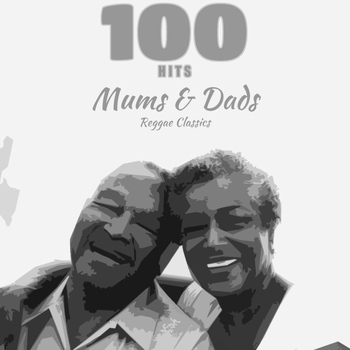 Various Artists - 100 Hits Mums & Dads Reggae Classic