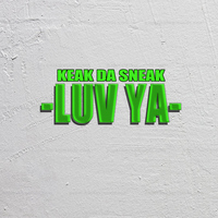Keak Da Sneak - Luv Ya