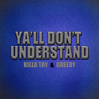 Killa Tay - Ya'll Don't Understand (Explicit)
