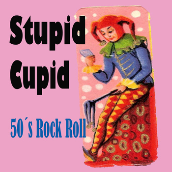 Various Artists - Stupid Cupid 50´s Rock´n Roll