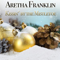 Aretha Franklin - Kissin' By the Mistletoe