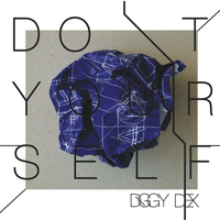 Diggy Dex - Do It Yourself