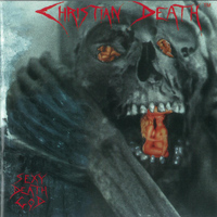 Christian Death - Sexy Death God