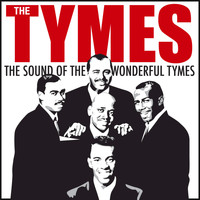 The Tymes - The Sound of the Wonderful Tymes