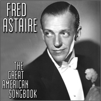 Fred Astaire - The Great American Song Book