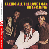 The Chosen Few - Taking All the Love I Can (Digitally Remastered)