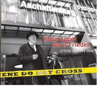 Klaus Appel & Boris Friedel - Crime Scenes One