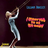 Lillian Briggs - I Want You to Be My Baby