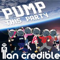 Ian Credible - Pump This Party