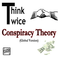 Think Twice - Conspiracy Theory