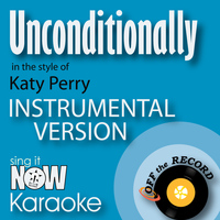 Off The Record Instrumentals - Unconditionally (In the Style of Katy Perry) [Instrumental Karaoke Version]