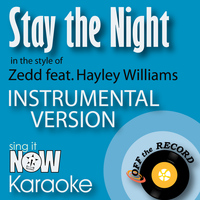 Off The Record Instrumentals - Stay the Night (In the Style of Zedd feat. Hayley Williams of Paramore) [Instrumental Karaoke Version]