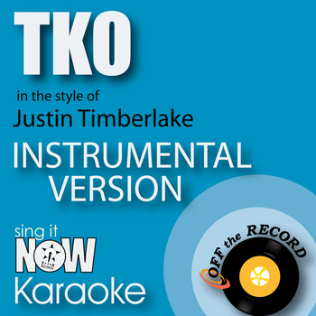 Off The Record Instrumentals - TKO (In the Style of Justin Timberlake) [Instrumental Karaoke Version]