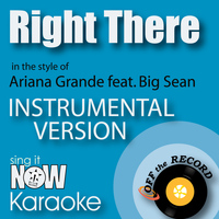 Off The Record Instrumentals - Right There (In the Style of Ariana Grande feat. Big Sean) [Instrumental Karaoke Version]
