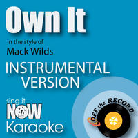 Off The Record Instrumentals - Own It (In the Style of Mack Wilds) [Instrumental Karaoke Version]
