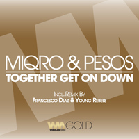 Miqro, Pesos - Together Get On Down