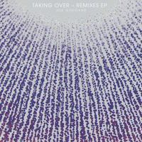 Joe Goddard - Taking Over Remixes EP