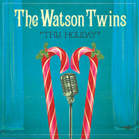 The Watson Twins - This Holiday - Single