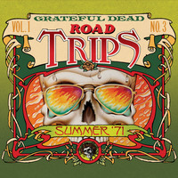 Grateful Dead - Road Trips Vol. 1 No. 3: 7/31/71 (Yale Bowl, New Haven, CT) & 8/23/71 (Auditorium Theater, Chicago, IL)