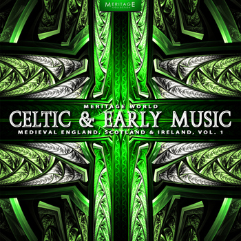Various Artists - Meritage World: Celtic & Early Music (Medieval England, Scotland & Ireland), Vol. 1