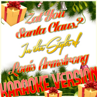 Karaoke - Ameritz - Zat You Santa Claus? (In the Style of Louis Armstrong) [Karaoke Version] - Single