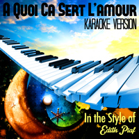 Karaoke - Ameritz - A Quoi Ca Sert L'amour (In the Style of Edith Piaf) [Karaoke Version] - Single