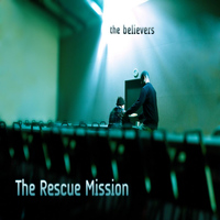 The Believers - The Rescue Mission