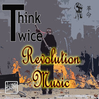Think Twice - Revolution Music