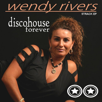 Wendy Rivers - Discohouse Forever