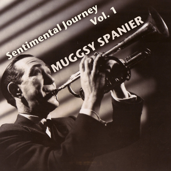 Muggsy Spanier - Sentimental Journey, Vol. 1