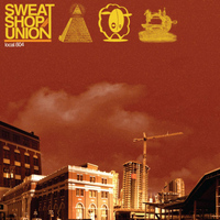 Sweatshop Union - Local 604