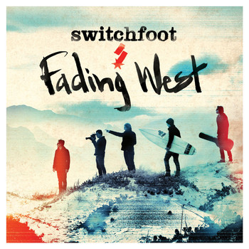 Switchfoot - Fading West