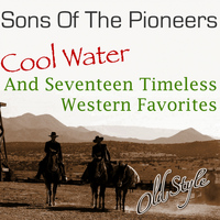The Sons Of the Pioneers - Cool Water