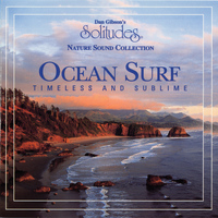 Dan Gibson's Solitudes - Ocean Surf: Timeless and Sublime