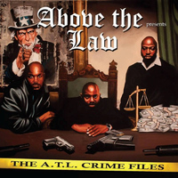 Above The Law - The A.T.L. Crime Files (Explicit)