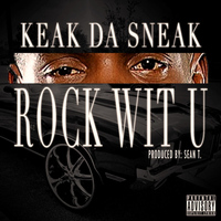 Keak Da Sneak - Rock Wit U (Explicit)