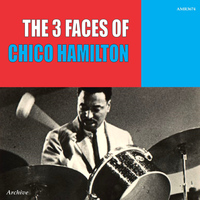 Chico Hamilton - The Three Faces of Chico Hamilton