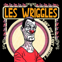 Les Wriggles - Tant pis! Tant mieux!