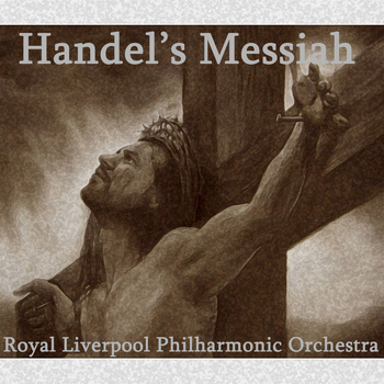 Royal Liverpool Philharmonic Orchestra - Handel's Messiah