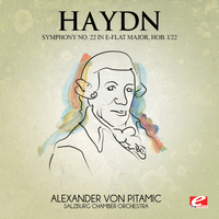 Joseph Haydn - Haydn: Symphony No. 22 in E-Flat Major, Hob. I/22 (Digitally Remastered)