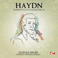 Joseph Haydn - Haydn: Symphony No. 46 in B Major, Hob. I/46 (Digitally Remastered)